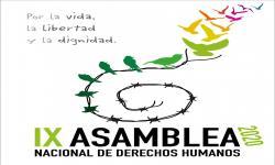 """IX Asamblea Nacional de Derechos Humanos """"Por la vida, la libertad y la dignidad"""""""