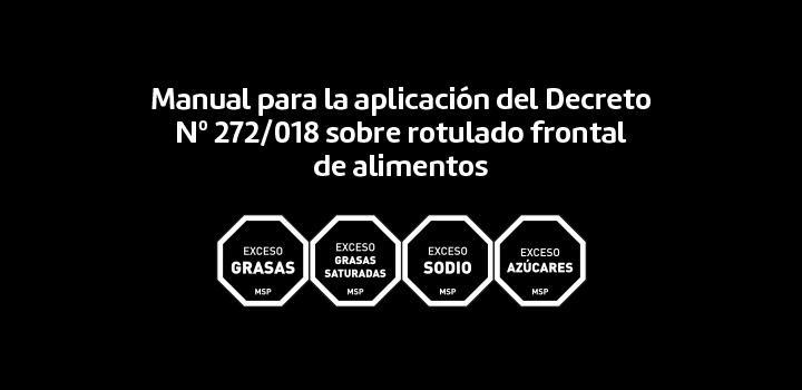 Manual para la aplicación del Decreto Nº 272/018 sobre rotulado frontal de alimentos