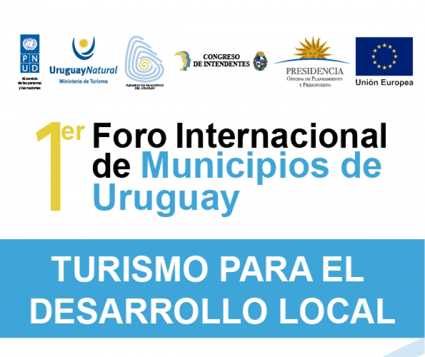 Foro Internacional de Municipios de Uruguay: Turismo para el Desarrollo Local